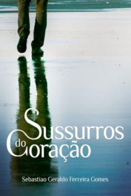 Sussuros Do Coração, Sebastião Geraldo Ferreira Gomes