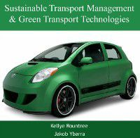 Sustainable Transport Management & Green Transport Technologies, Kellye Ybarra, Jakob Rountree
