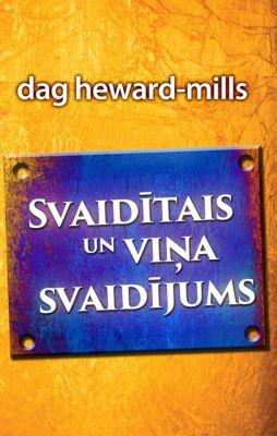 Svaidītais un viņa svaidījums, Dag Heward-Mills