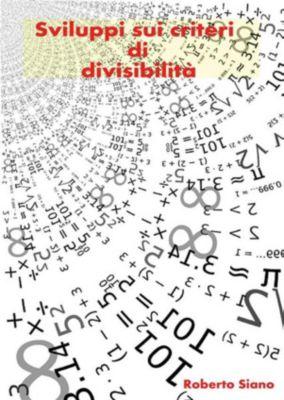 Sviluppi sui criteri di divisibilità, Roberto Siano