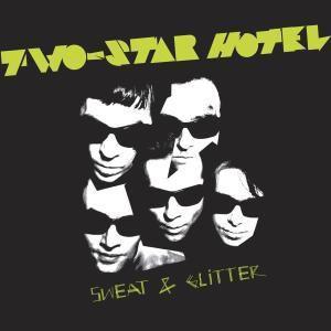 Sweat & Glitter, Two-Star Hotel