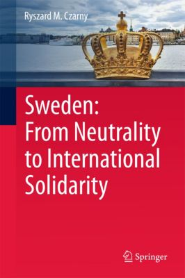 Sweden: From Neutrality to International Solidarity, Ryszard M. Czarny