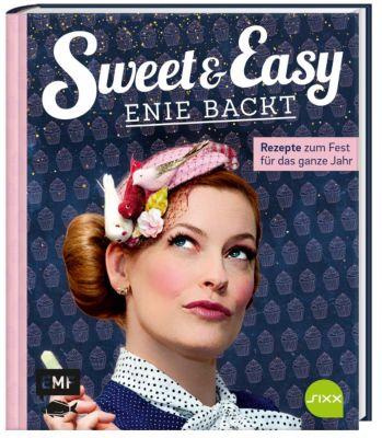 Sweet & Easy - Enie backt: Rezepte zum Fest fürs ganze Jahr - Enie Van De Meiklokjes |