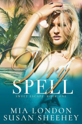 Sweet Escape: Dry Spell (Sweet Escape, #1), Susan Sheehey, Mia London