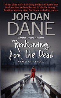 Sweet Justice: Reckoning for the Dead, Jordan Dane