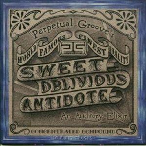 Sweet Oblivious Antidote, Perpetual Groove