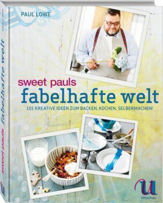Sweet Pauls fabelhafte Welt - Paul Lowe  