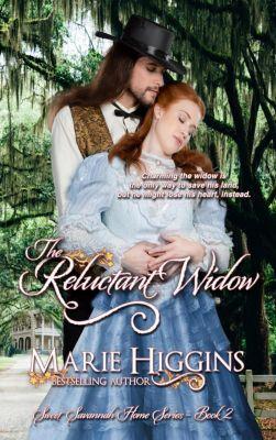Sweet Savannah Home: The Reluctant Widow (Sweet Savannah Home, #2), Marie Higgins