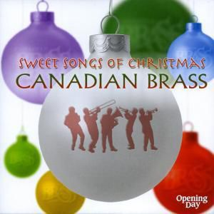 Sweet Songs Of Christmas, Canadian Brass