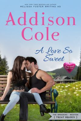 Sweet with Heat: A Love So Sweet (Sweet with Heat: Weston Bradens), Addison Cole