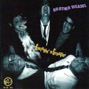 Swingin 'n Groovin, Brother Weasel