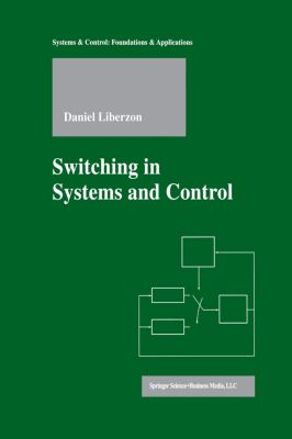 Switching in Systems and Control, Daniel Liberzon