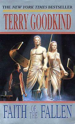 Sword of Truth 06. Faith of the Fallen, Terry Goodkind