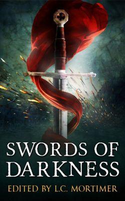 Swords of Darkness, L.C. Mortimer
