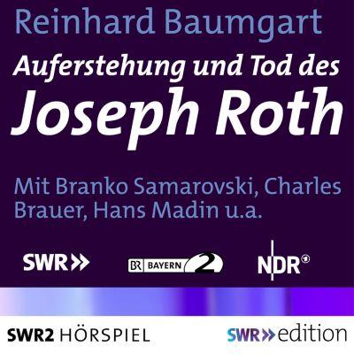 SWR Edition: Auferstehung und Tod des Joseph Roth, Reinhard Baumgart