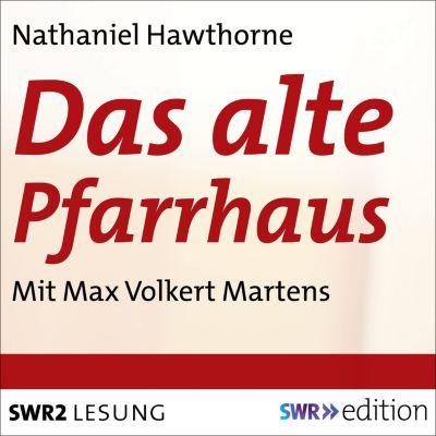 SWR Edition: Das alte Pfarrhaus, Nathaniel Hawthorne