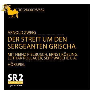 SWR Edition: Der Streit um den Sergeanten Grischa, Arnold Zweig