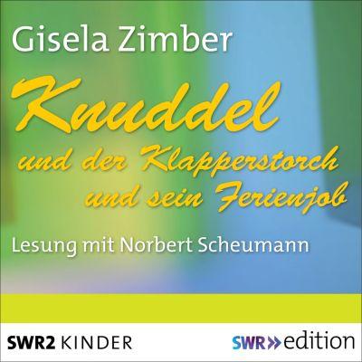 SWR Edition: Knuddel und der Klapperstorch/Knuddel und der Ferienjob, Gisela Zimber