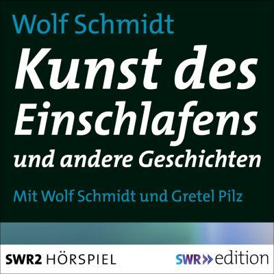 SWR Edition: Kunst des Einschlafens und andere Geschichten, Wolf Schmidt