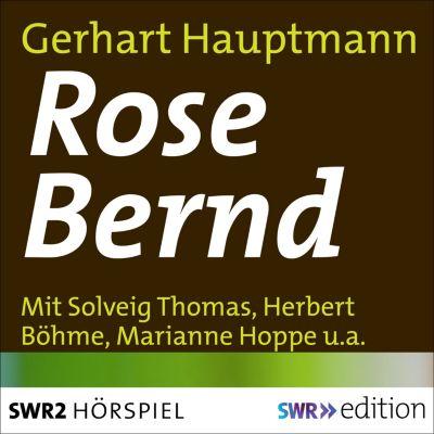 SWR Edition: Rose Bernd, Gerhart Hauptmann