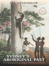Sydney's Aboriginal Past, Val Attenbrow