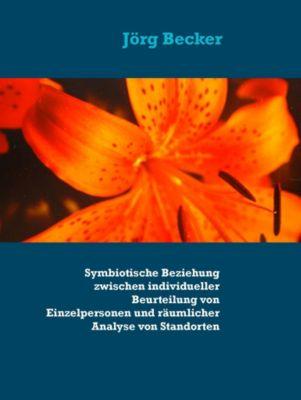 Symbiotische Beziehung zwischen individueller Beurteilung von Einzelpersonen und räumlicher Analyse von Standorten, Jörg Becker