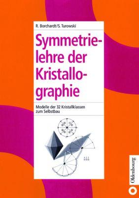 Symmetrielehre der Kristallographie, Rüdiger Borchardt, Siegfried Turowski
