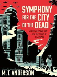 Symphony for the City of the Dead, M. T. Anderson