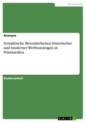 Syntaktische Besonderheiten historischer und moderner Werbeanzeigen in Printmedien