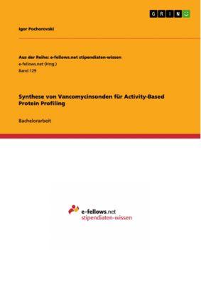 Synthese von Vancomycinsonden für Activity-Based Protein Profiling, Igor Pochorovski