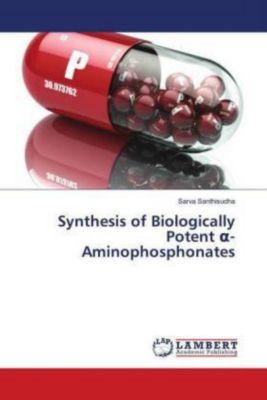 Synthesis of Biologically Potent -Aminophosphonates, Sarva Santhisudha