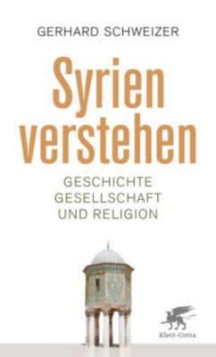Syrien verstehen - Gerhard Schweizer pdf epub