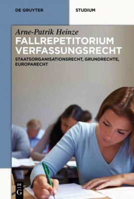 Systematisches Fallrepetitorium Verfassungsrecht, Arne-Patrik Heinze