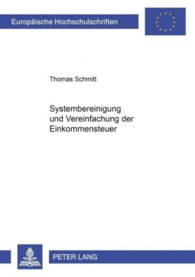 Systembereinigung und Vereinfachung der Einkommensteuer, Thomas Schmitt