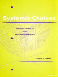 Systemic Choices, Gregory A. Daneke