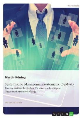 Systemische Managementsystematik (SyMsyt), Martin Köning