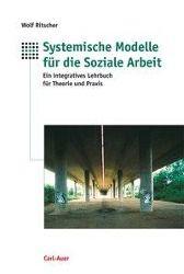 Systemische Modelle für die Soziale Arbeit, Wolfgang Ritscher