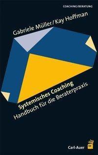 Systemisches Coaching, Gabriele Müller, Kay Hoffmann