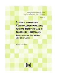 Systemkoordinierte Curriculumentwicklung für das Berufskolleg in Nordrhein-Westfalen - Sophia von Kleist |