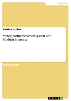 Systempartnerschaften: System und Modular Sourcing, Bettina Gruber