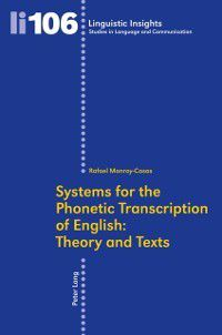 Systems for the Phonetic Transcription of English: Theory and Texts, Rafael Monroy Casas