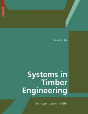 Systems in Timber Engineering, Josef Kolb