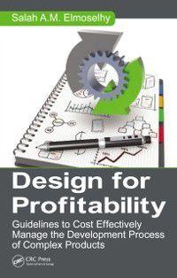 Systems Innovation Book Series: Design for Profitability, Salah Ahmed Mohamed Elmoselhy