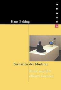 Szenarien der Moderne, Hans Belting
