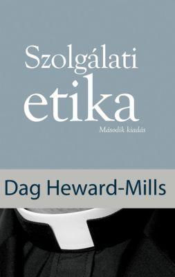 Szolgálati Etika, Dag Heward-Mills