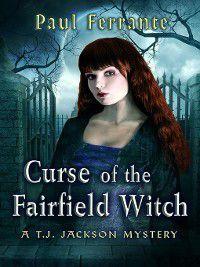 T. J. Jackson Mystery: Curse of the Fairfield Witch, Paul Ferrante