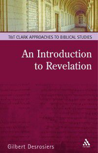 T&T Clark Approaches to Biblical Studies: Introduction to Revelation, Gilbert Desrosiers