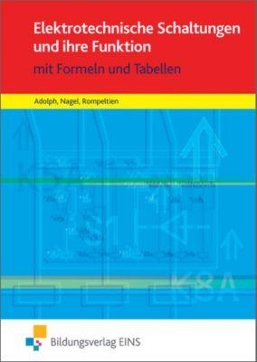 Tabellenbücher / Formelsammlungen Elektroberufe: Elektrotechnische Schaltungen und ihre Funktion, Gottfried Adolph, Hans Nagel, Hans-Michael Rompeltien
