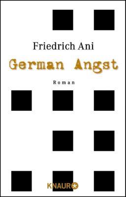 Tabor Süden Band 2: German Angst, Friedrich Ani