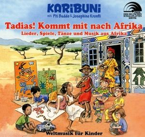 Tadias! Kommt Mit Nach Afrika-Weltmusik Für Kind, Karibuni, Pit Budde, Josephine Kronfli